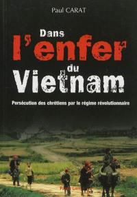 Dans l'enfer du Viêt Nam : persécution des chrétiens par le régime révolutionnaire