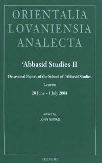 Abbasid studies II : occasional papers of the school of Abassid studies, Leuven, 28 June-1 July 2004