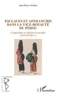 Esclaves et affranchis dans la vice-royauté du Pérou : l'impossible vie affective et sexuelle (XVIe-XVIIIe s.)