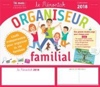 Organiseur familial, calendrier 2018 : l'outil indispensable pour organiser la vie familiale : 16 mois, septembre 2017 à décembre 2018