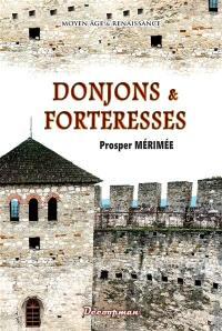 Donjons & forteresses : Moyen Age & Renaissance