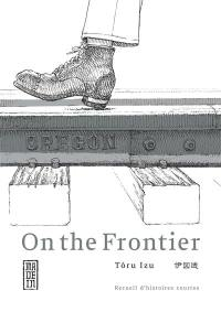 On the frontier : recueil d'histoires courtes