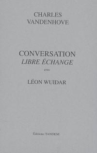 Conversation libre échange avec Léon Wuidar