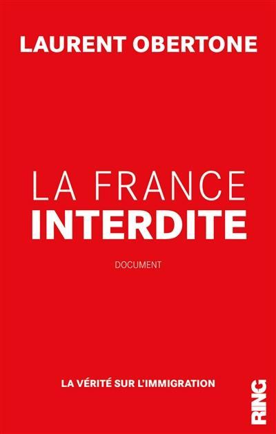 La France interdite : la vérité sur l'immigration