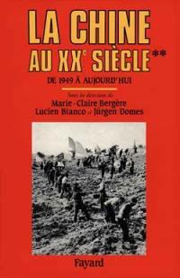 La Chine au XXe siècle. Volume 2,