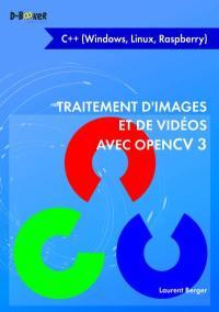 Traitement d'images et de vidéos avec OpenCV 3
