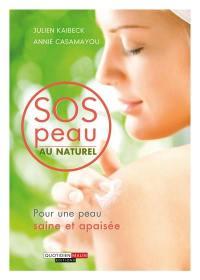 SOS peau au naturel : pour une peau saine et apaisée