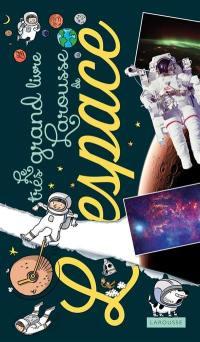 Le très grand livre Larousse de l'espace