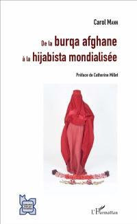De la burqa afghane à la hijabista mondialisée