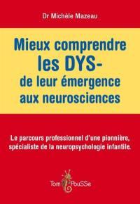 Mieux comprendre les DYS- de leur émergence aux neurosciences