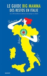 Le guide Big Mamma des restos en Italie : les 250 meilleures adresses où manger en Italie