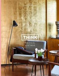 Think, radical vintage : interiors by Swimberghe & Verlinde