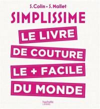 Simplissime : le livre de couture le plus facile du monde