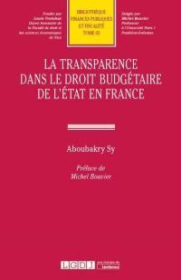 La transparence dans le droit budgétaire de l'Etat en France