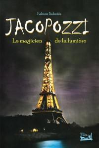 Jacopozzi, le magicien de la lumière