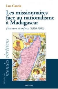 Les missionnaires face au nationalisme à Madagascar : parcours et enjeux (1920-1960)