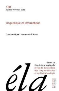 Etudes de linguistique appliquée. n° 180, Linguistique et informatique