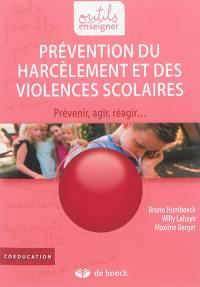 Prévention du harcèlement et des violences scolaires : prévenir, agir, réagir...