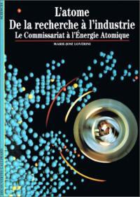 L'atome, de la recherche à l'industrie : le Commissariat à l'énergie atomique