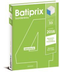 Batiprix 2016 : bordereau. Volume 4, Métallerie