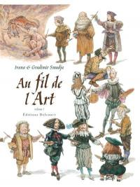 Au fil de l'art. Volume 1,