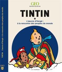 Tintin : l'oeuvre d'Hergé : à la rencontre des peuples du monde