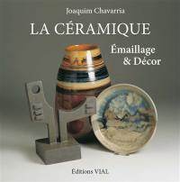 La céramique : émaillage & décor