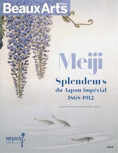 Meiji, splendeurs du Japon impérial, 1868-1912