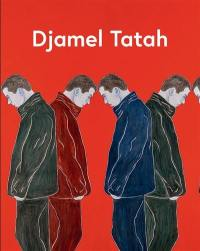 Djamel Tatah : exposition, Avignon, Centre d'art contemporain-Collection Lambert, du 3 décembre 2017 au 20 mai 2018