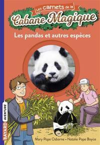 Les carnets de la Cabane magique. Volume 22, Les pandas et autres espèces
