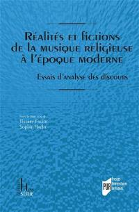 Réalités et fictions de la musique religieuse à l'époque moderne