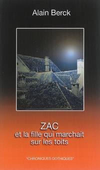 Chroniques gothiques. Volume 1, Zac et la fille qui marchait sur les toits
