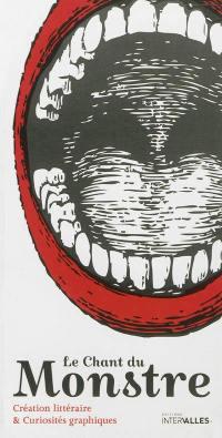 Chant du monstre (Le) : création littéraire et curiosités graphiques. n° 1,