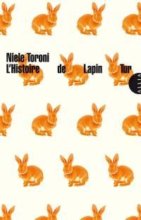 L'histoire de Lapin Tur. Suivi de L'histoire de la couleur