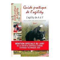 Guide pratique de l'agility. Volume 1, L'agility de A à Y