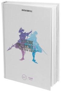 La légende Final Fantasy IV, V : création, univers, décryptage