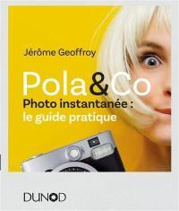 Pola & Co : photo instantanée : le guide pratique