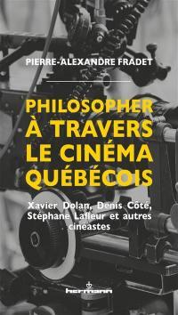 Philosopher à travers le cinéma québécois
