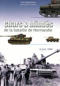 Chars et blindés de la bataille de Normandie. Volume 1, 6 juin 1944