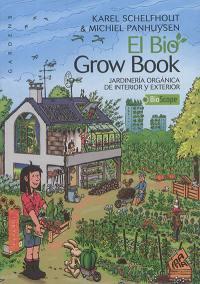 El bio grow book : jardineria ecologica de interior & exterior