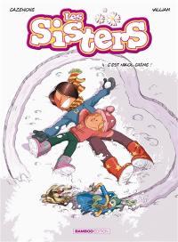 Les sisters. Volume 4, C'est nikol crème !