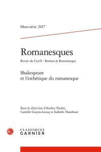 Romanesques, hors série. n° 2017, Shakespeare et l'esthétique du romanesque