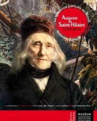 Auguste de Saint-Hilaire (1779-1853) : un botaniste français au Brésil = Auguste de Saint-Hilaire (1779-1853) : um botânico francês no Brasil