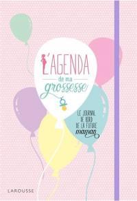 L'agenda de ma grossesse : le journal de bord de la future maman