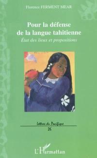 Pour la défense de la langue tahitienne : état des lieux et propositions