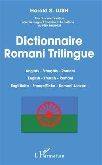 Dictionnaire romani trilingue : anglais-français-romani = English-French-Romani = englisicka-françaisicka-romani alavari