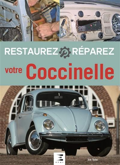 Restaurez, réparez votre Coccinelle