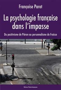 La psychologie française dans l'impasse : du positivisme de Piéron au personnalisme de Fraisse