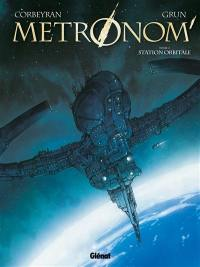 Métronom'. Volume 2, Station orbitale