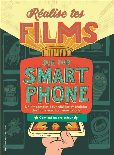 Réalise tes films sur ton smartphone